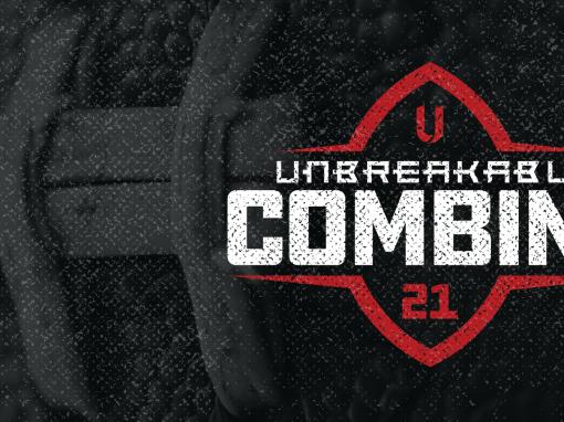 Unbreakable Combine – 7.17.21